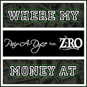 Where My Money At (feat. Z-Ro) by Pair-a-Dyce