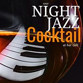 One Night Jazz Cocktail at Bar Cafè von Various Artists