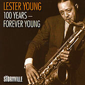 100 Years - Forever Young de Lester Young