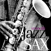 The Smooth Jazz Sax Collection #1 de Various Artists