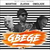 Gbege (feat. Mawthie, Zlatan & Omolade) [Live] de Billy Fargo