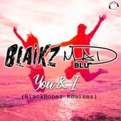 You & I (Blackbonez Remixes) by Blaikz