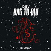 Bag 2 Blo by Dev