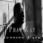 Running Cash di Phat Kat