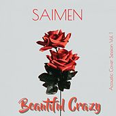 Beautiful Crazy by Saimen