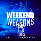 Weekend Weapons (50 Club Tunes), Vol. 3 by Various Artists