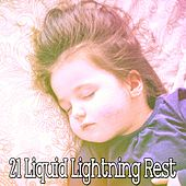21 Liquid Lightning Rest by Rain Sounds and White Noise