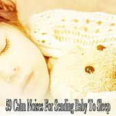 59 Calm Noises for Sending Baby to Sleep by S.P.A