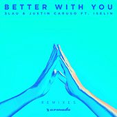 Better with You (Remixes) von 3LAU
