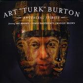 Ancestral Spirits by Art Turk Burton