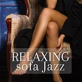 Relaxing Sofa Jazz by Various Artists