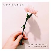 Loneliness Is a Beautiful Thing de Lordless