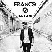 Que Fluya de Franco