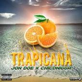 Trapicana (feat. Chiconigga) by Jon Doe