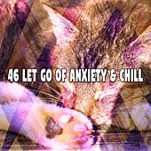 46 Let Go of Anxiety & Chill de S.P.A