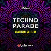 Techno Parade, Vol. 3 (Miami Techno Collection) by Various Artists