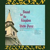 Bound for the Kingdom (HD Remastered) by Webb Pierce