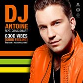 Good Vibes (Good Feeling) (Mad Mark & Paolo Ortelli Remix) von DJ Antoine