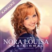 Nur einmal (Karaoke) van Nora Louisa