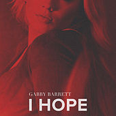 I Hope by Gabby Barrett