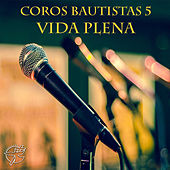 Coros Bautistas (Vol. 5) de Vida Plena