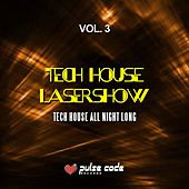 Tech House Lasershow, Vol. 3 (Tech House All Night Long) von Various Artists