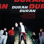 BBC in Concert: Hammersmith Odeon, 17th December 1981 de Duran Duran