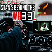 Stan's Behind The Wheel by $ir K. ReLyT