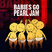 Babies Go Pearl Jam by Sweet Little Band