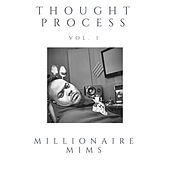 Thought Process Vol. 1 by Millionaire Mims