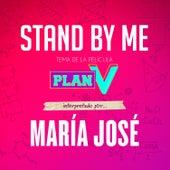 Stand By Me de María José