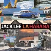 La Habana de Jack Lee