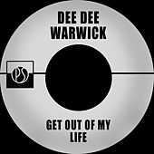 Get out of My Life by Dee Dee Warwick