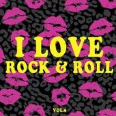 I Love Rock & Roll, Vol. 6 von Various Artists