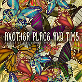 Another Place and Time: Rock Chronicles, Vol. 5 by Various Artists