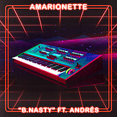 B. Nasty by Amarionette