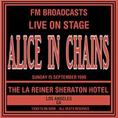Live On Stage - 15th September 1991   The La Reina Sheraton Hotel by Alice in Chains