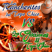 Los Rancheritos Del Topo Chico Vs Los Gorriones De Topo Chico by Various Artists