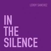 In the Silence de Leroy Sanchez