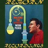 Walking the Streets (HD Remastered) de Webb Pierce