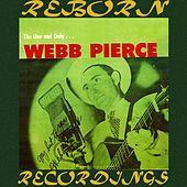 The One and Only Webb Pierce (HD Remastered) de Webb Pierce