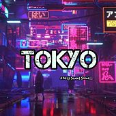 Tokyo by DirtySweetSound