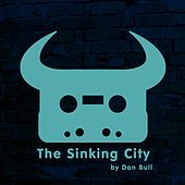 The Sinking City by Dan Bull