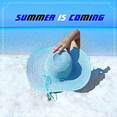 Summer Is Coming von Various Artists