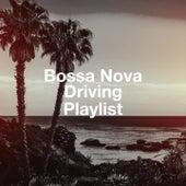 Bossa Nova Driving Playlist de Various Artists