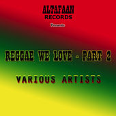 Reggae We Love - Part 2 by Various Artists