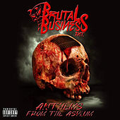 Brutal Business Ent Presents: Anthems from the Asylum de Various Artists