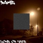 Love or Hate von Dame