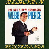 I've Got a New Heartache by Webb Pierce