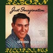 Just Imagination (HD Remastered) by Webb Pierce